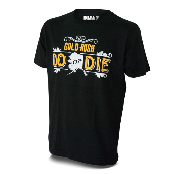 """Gold Rush T-Shirt """"Do or Die"""""""